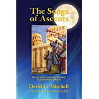 The Songs of Ascents: Psalms 120 to 134