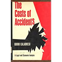 The Costs of Accidents: Legal and Economic Analysis