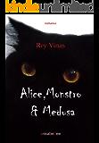 Alice, Monstro & Medusa