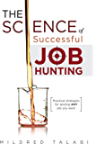 The Science of Successful Job Hunting: Practical Strategies for landing ANY job you want