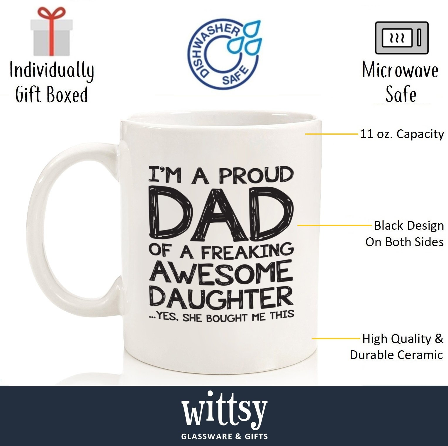 Proud Dad Of A Freaking Awesome Daughter Funny Mug - Best Fathers Day Gag Gifts For Dad From Daughter - Unique Gift Idea For Men, Him - Cool Birthday Present For a Father - Fun Novelty Coffee Cup by Wittsy Glassware and Gifts (Image #2)