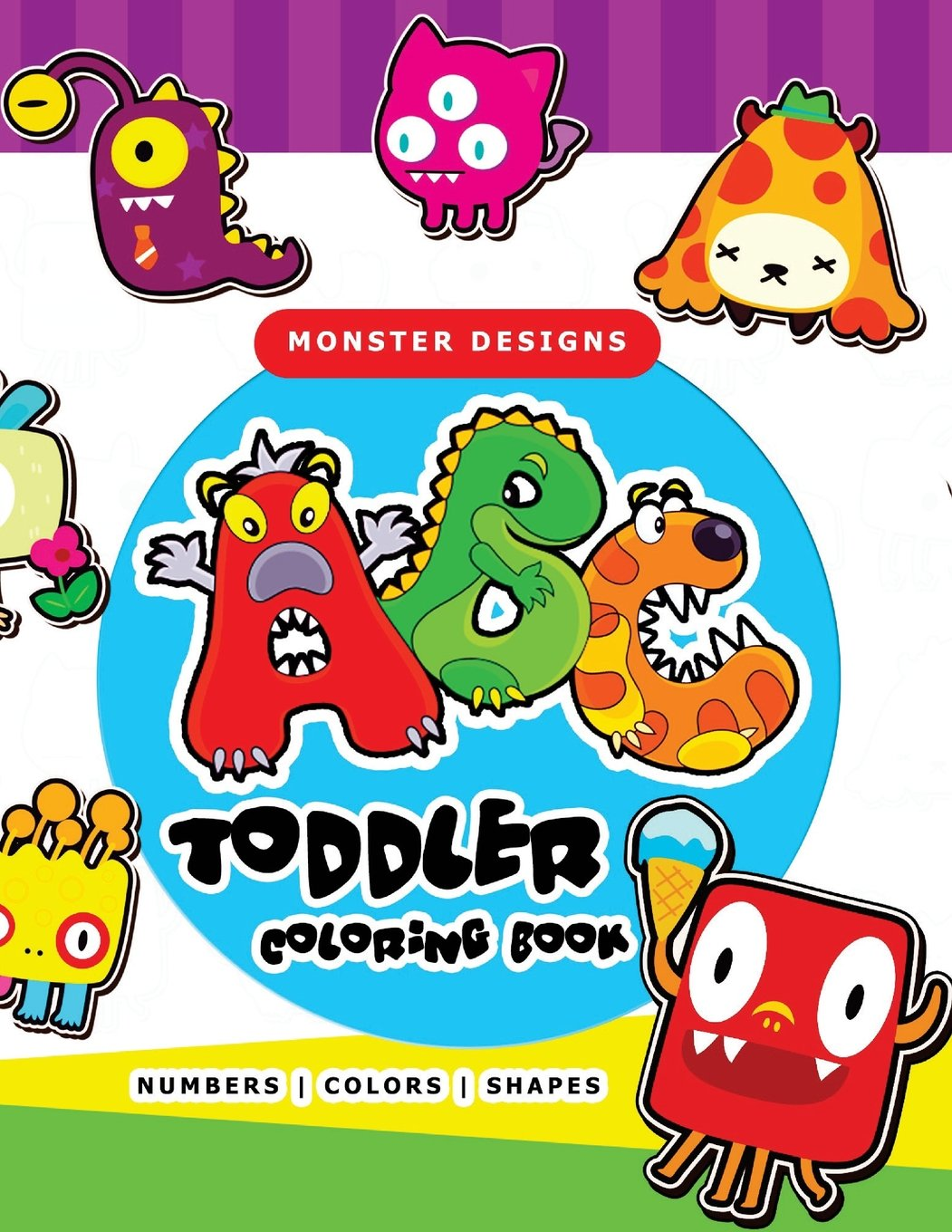 Toddler Coloring Book: ABC, Numbers and Shapes A workbook for boys ...