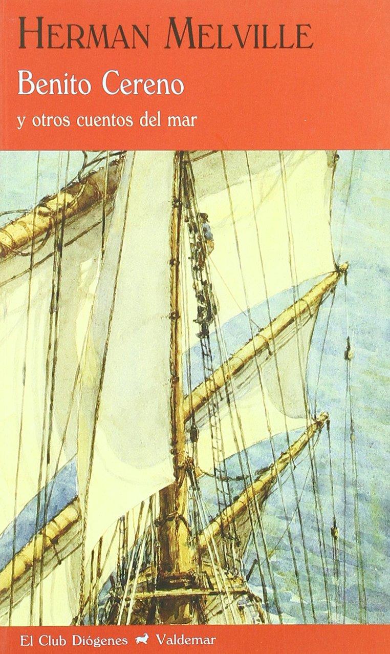Benito Cereno: Y otros cuentos del mar (El Club Diógenes) Tapa blanda – 1 sep 2008 Herman Melville Valdemar 8477026106 1219553