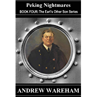 Peking Nightmares (The Earl's Other Son Series, Book 4)