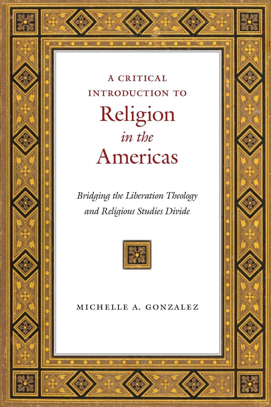 A Critical Introduction to Religion in the Americas: Bridging the Liberation Theology and Religious Studies Divide PDF