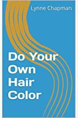 Do Your Own Hair Color Kindle Edition