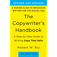 The Copywriter's Handbook: A Step-By-Step Guide To Writing Copy That Sells (4th Edition) (English Edition)