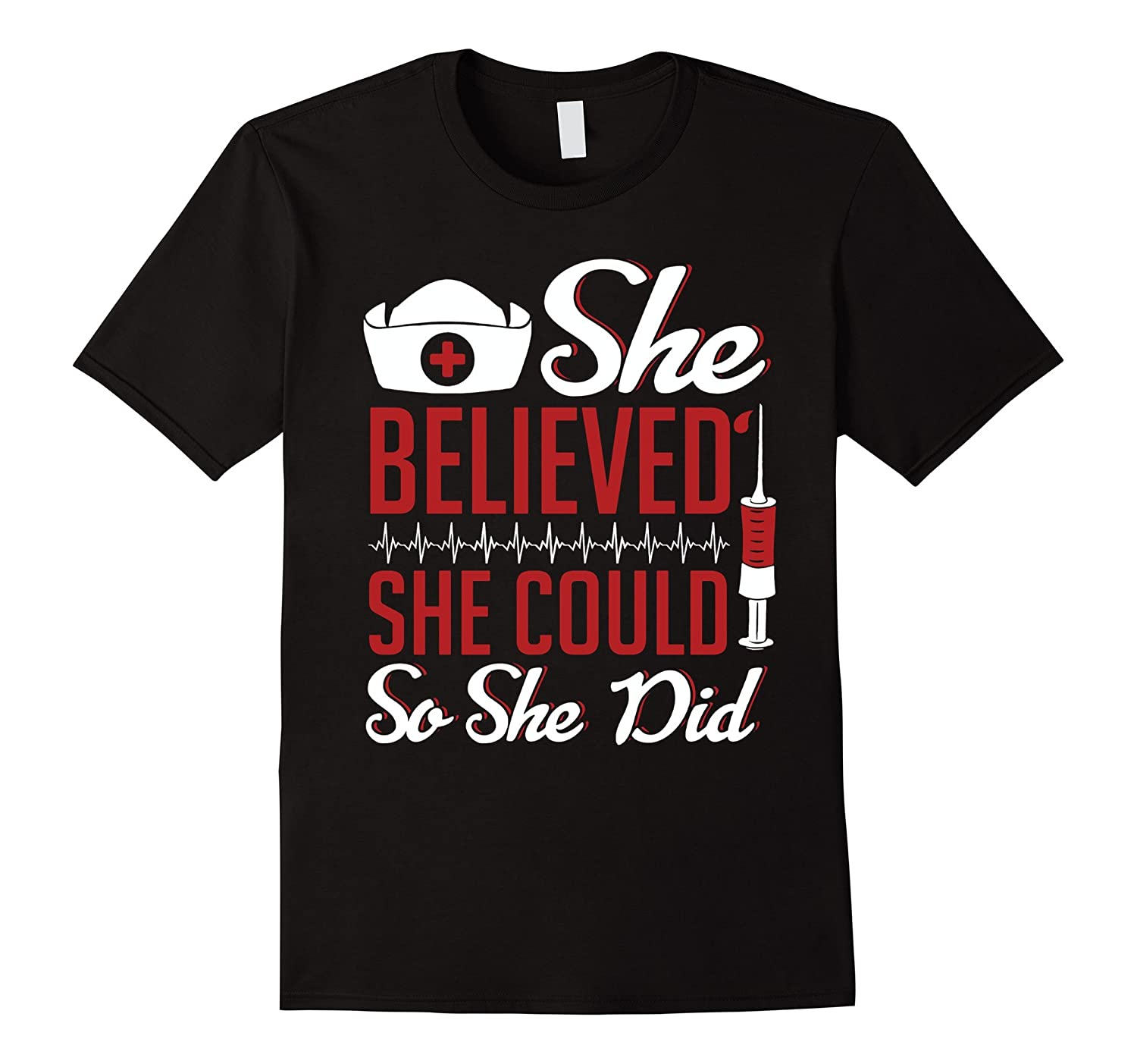 She Believed She Could So She Did Nurse T-shirt Nursing Day-TD