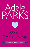 Love Is Complicated: A Selection Of Short Stories