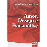 Amor, Desejo e Psicanálise