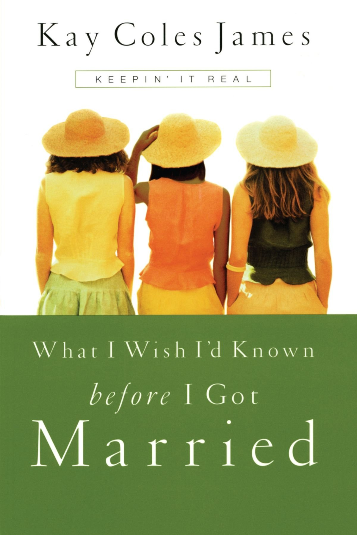 Download What I Wish I'd Known Before I Got Married: Keepin' It Real pdf epub