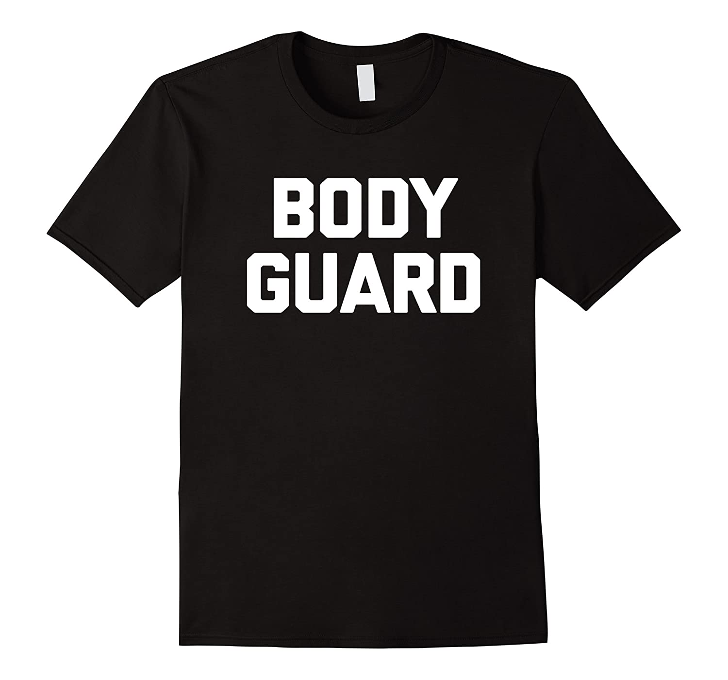 Bodyguard T-Shirt funny saying sarcastic novelty humor cool-TJ