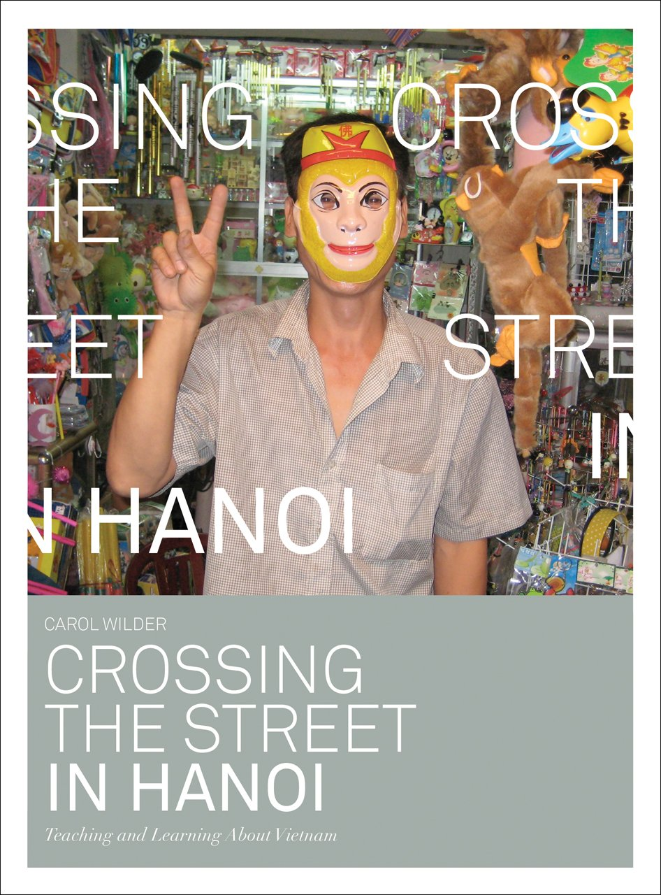 Crossing the Street in Hanoi: Teaching and Learning About Vietnam pdf epub