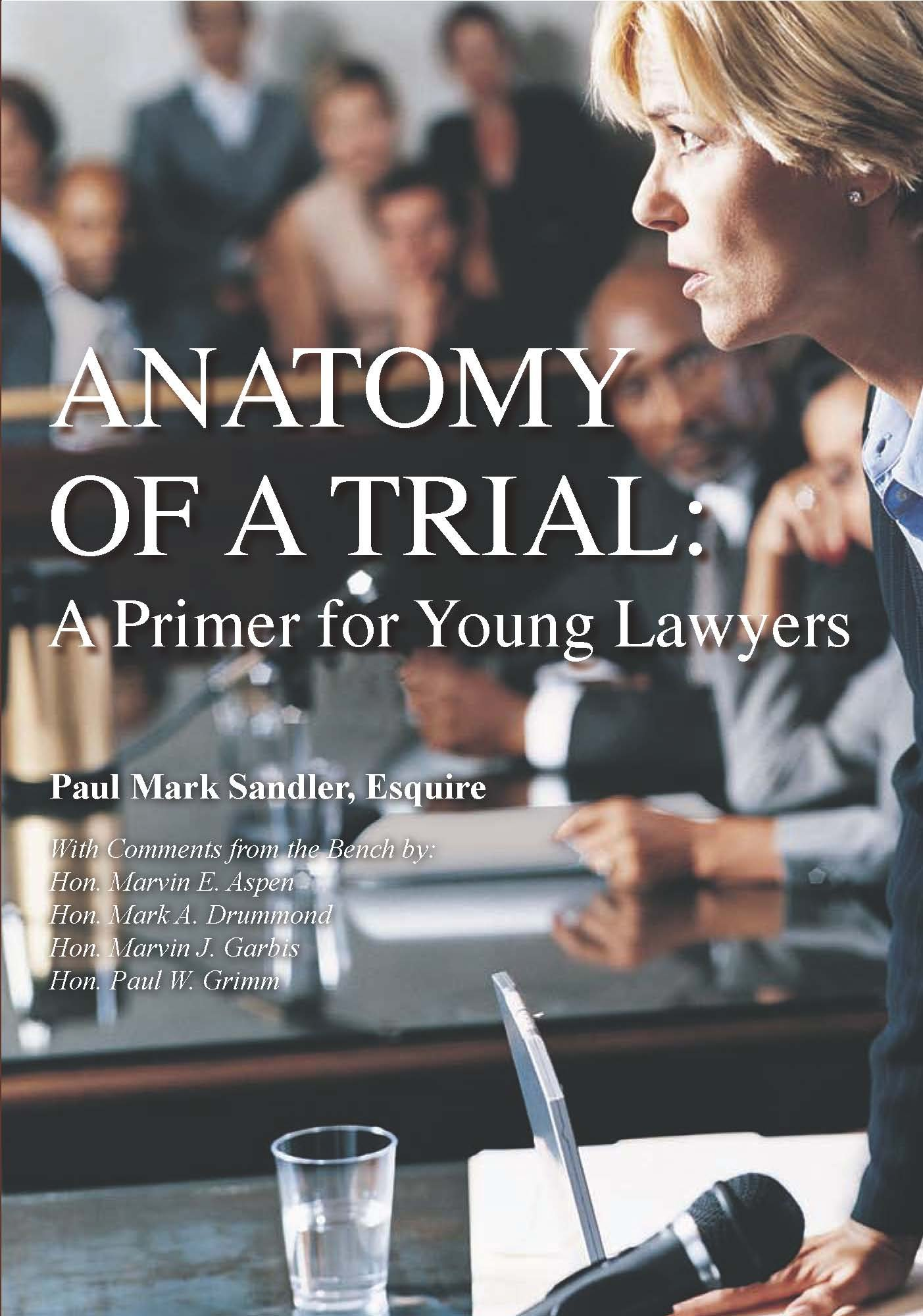 Anatomy of a Trial: A Primer for Young Lawyers: Paul Mark Sandler ...