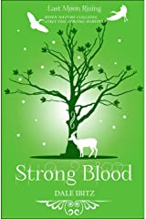 Strong Blood (Last Moon Rising #2) Kindle Edition