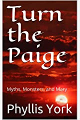 Turn the Paige: Myths, Monsters, and Mary Kindle Edition