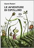 Le avventure di Cipollino. Ediz. illustrata