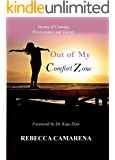 Out of My Comfort Zone: Stories of Courage, Perseverance and Victory