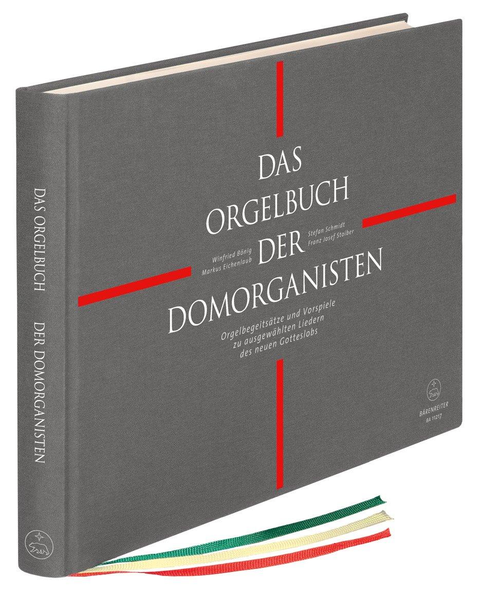 Das Orgelbuch der Domorganisten. Vorspiele und Begleitsätze zu ausgewählten Liedern des neuen Gotteslobs. Spielpartitur