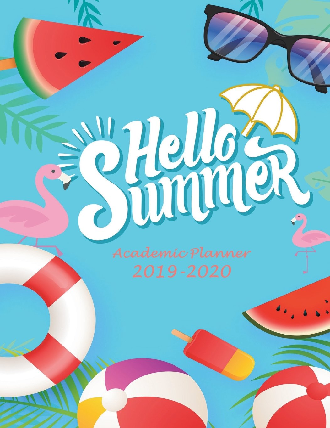"""Hello Summer: Academic Planner 2019-2020: Blue Color, Two year Academic 2019-2020 Calendar Book, Weekly/Monthly/Yearly Calendar Journal, Large 8.5"""" x ... Calendar Schedule Organizer Journal Notebook pdf"""