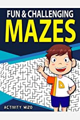 Fun & Challenging Mazes: Fun-Filled Problem-Solving Exercises for Kids Ages 8-12 Paperback