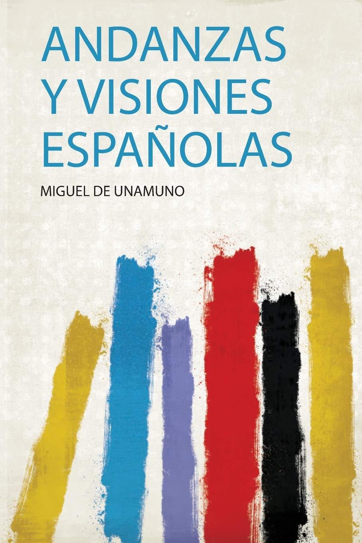 Andanzas Y Visiones Españolas (1): Amazon.es: Unamuno, Miguel De: Libros