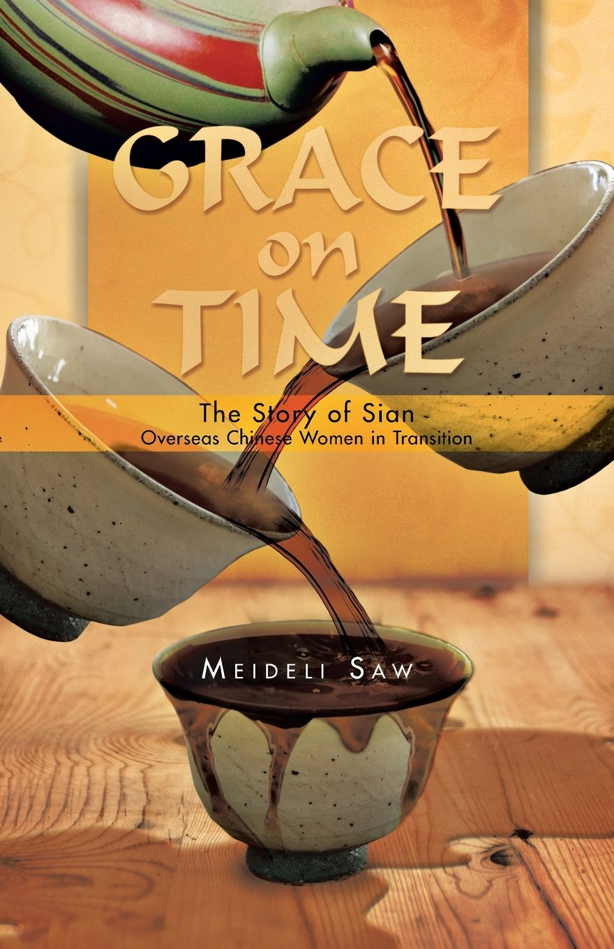 Download Grace on Time: The Story of Sian - Overseas Chinese Women in Transition Text fb2 ebook