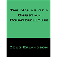 The Making of a Christian Counterculture (English Edition)