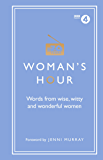 Woman's Hour: Words from Wise, Witty and Wonderful Women (Womans Hour)