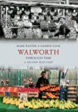 Walworth Through Time A Second Selection