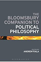 The Bloomsbury Companion to Political Philosophy (Bloomsbury Companions) Kindle Edition