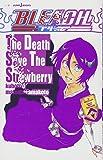 BLEACH The Death Save The Strawberry (JUMP jBOOKS)