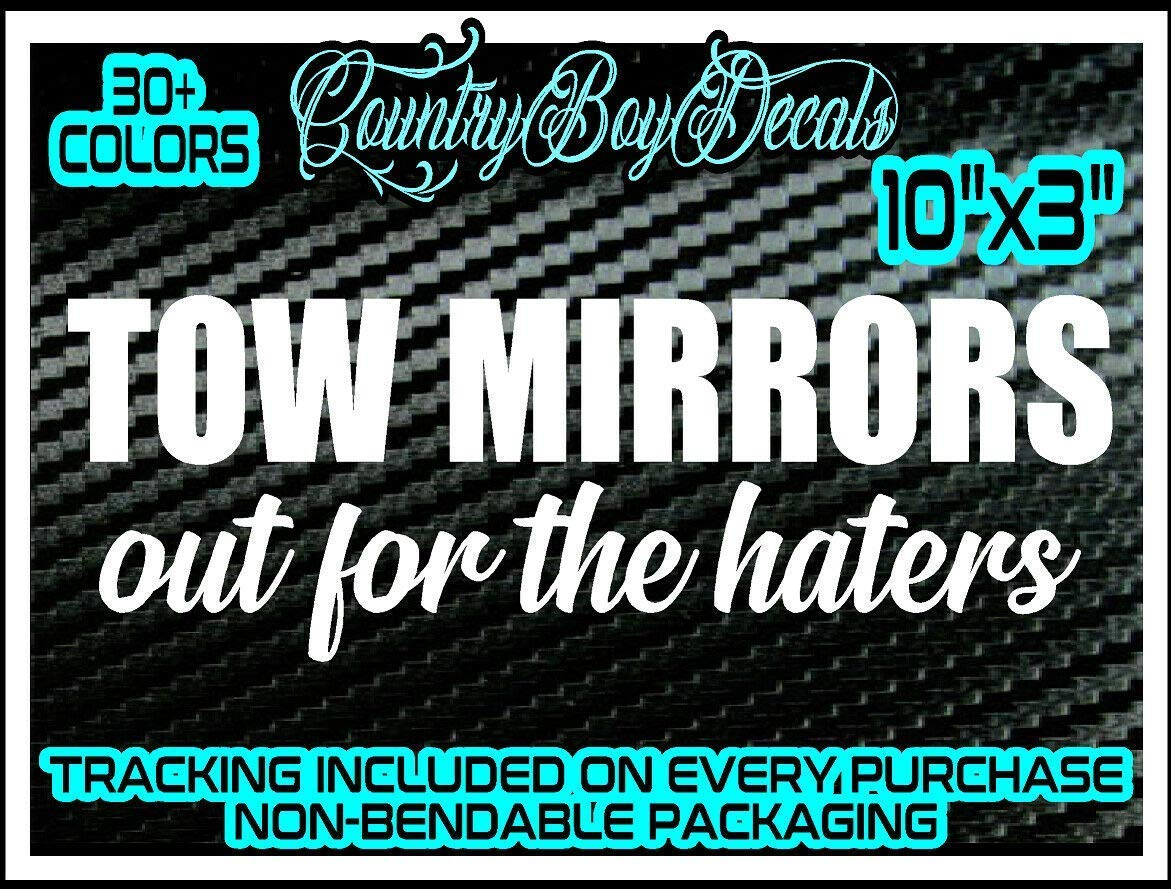 TOW MIRRORS OUT FOR THE HATERS Vinyl Decal Sticker Diesel Truck Lifted Turbo Mud