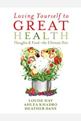 Loving Yourself to Great Health Kindle Edition