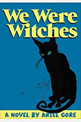 We Were Witches: A Novel Kindle Edition