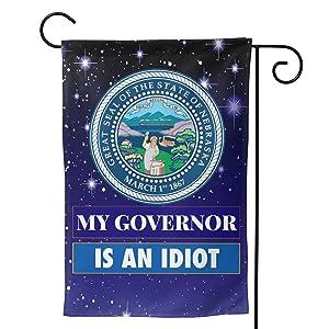 My Governor Is An Idiot Nebraska Garden Flag 12