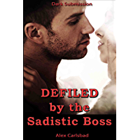 Defiled by the Sadistic Boss (English Edition)