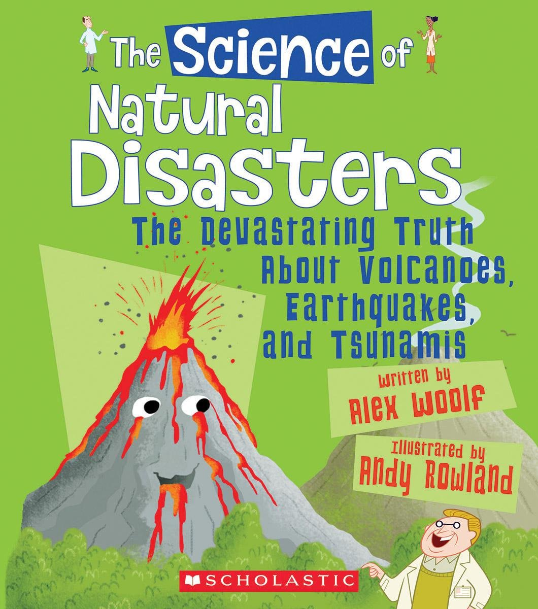 The Science of Natural Disasters: The Devastating Truth About Volcanoes,  Earthquakes, and Tsunamis (Science of the Earth): Professor Alex Woolf, ...