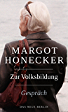 Zur Volksbildung: Margot Honecker Im Gespräch mit Frank Schumann (German Edition)