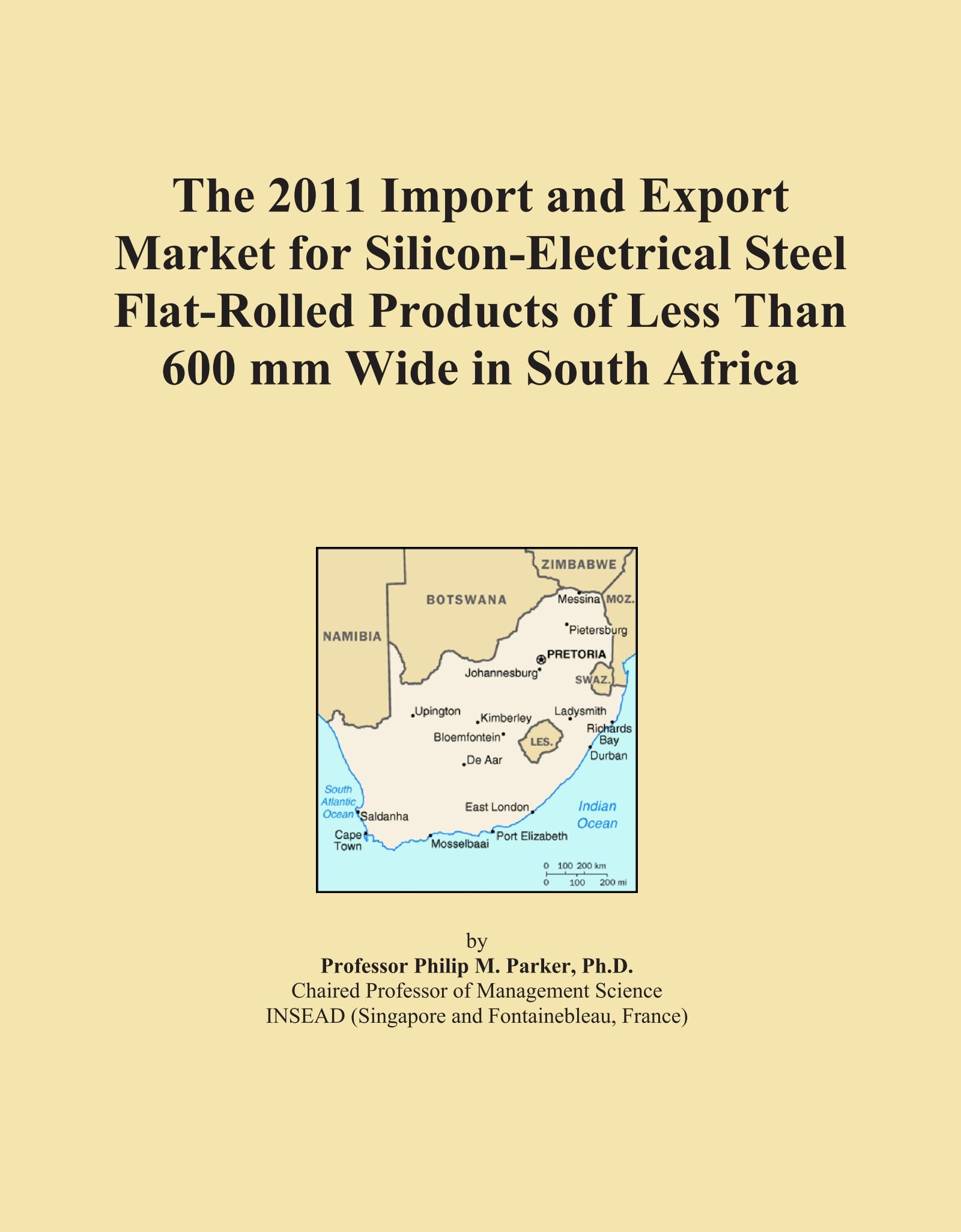 Read Online The 2011 Import and Export Market for Silicon-Electrical Steel Flat-Rolled Products of Less Than 600 mm Wide in South Africa ebook