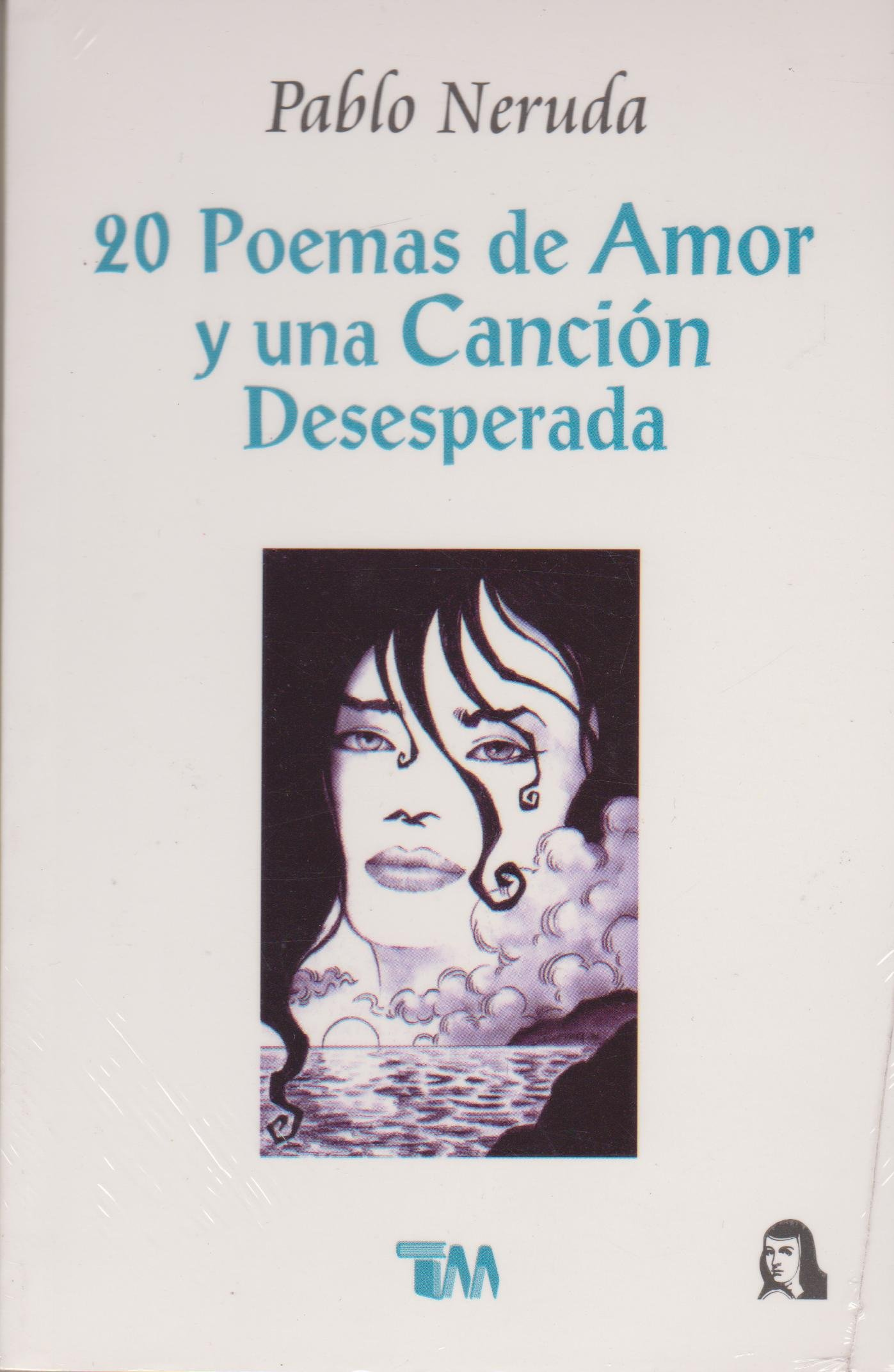 20 Poemas De Amor Y Una Cancion Desesperada Spanish Edition 9789706660718 Pablo Neruda Books