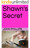 Shawn's Secret (Shawn to Sadie Book 1)
