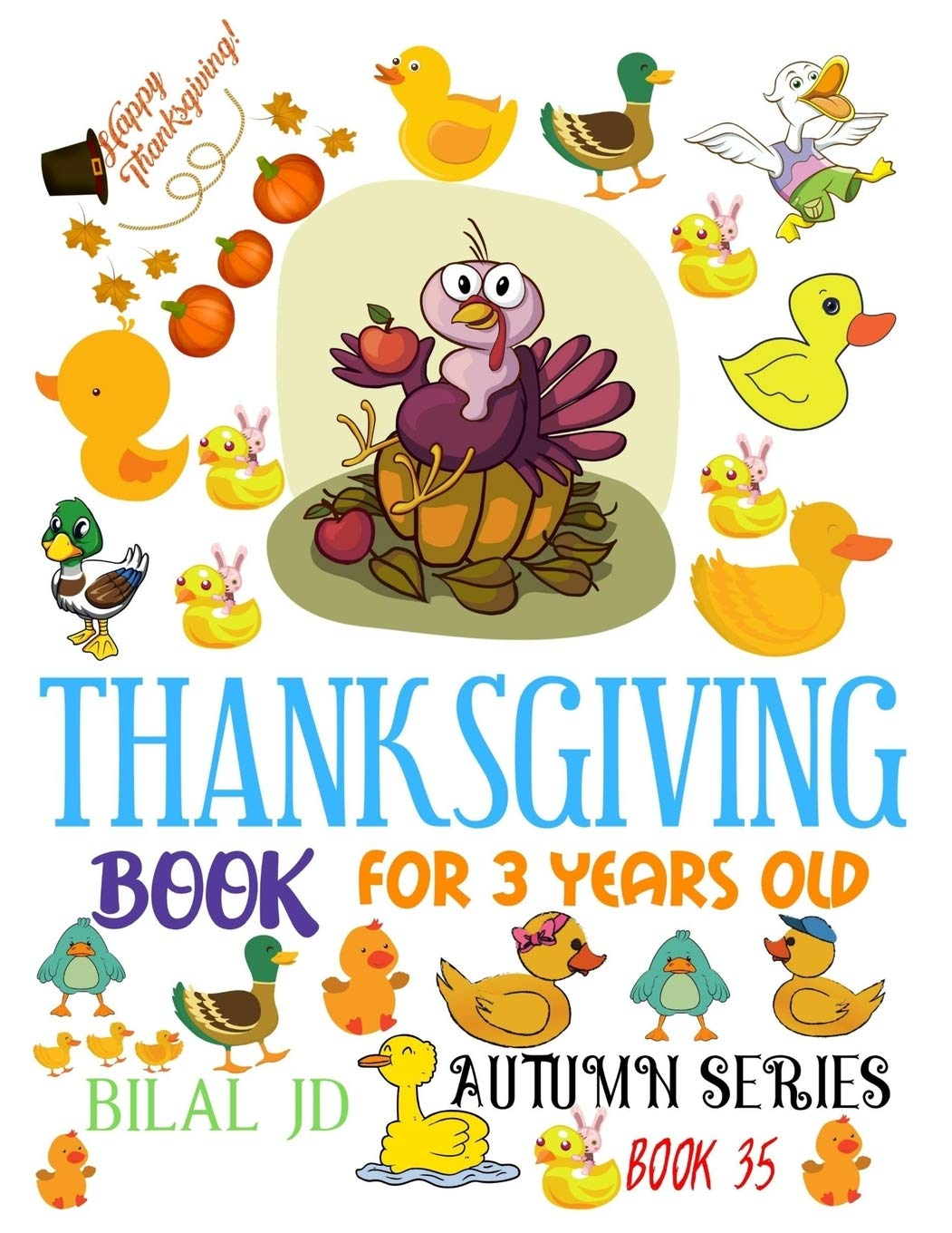 - THANKSGIVING BOOK FOR 3 YEARS OLD: COLORING BOOKS: ACTIVITY BOOKS