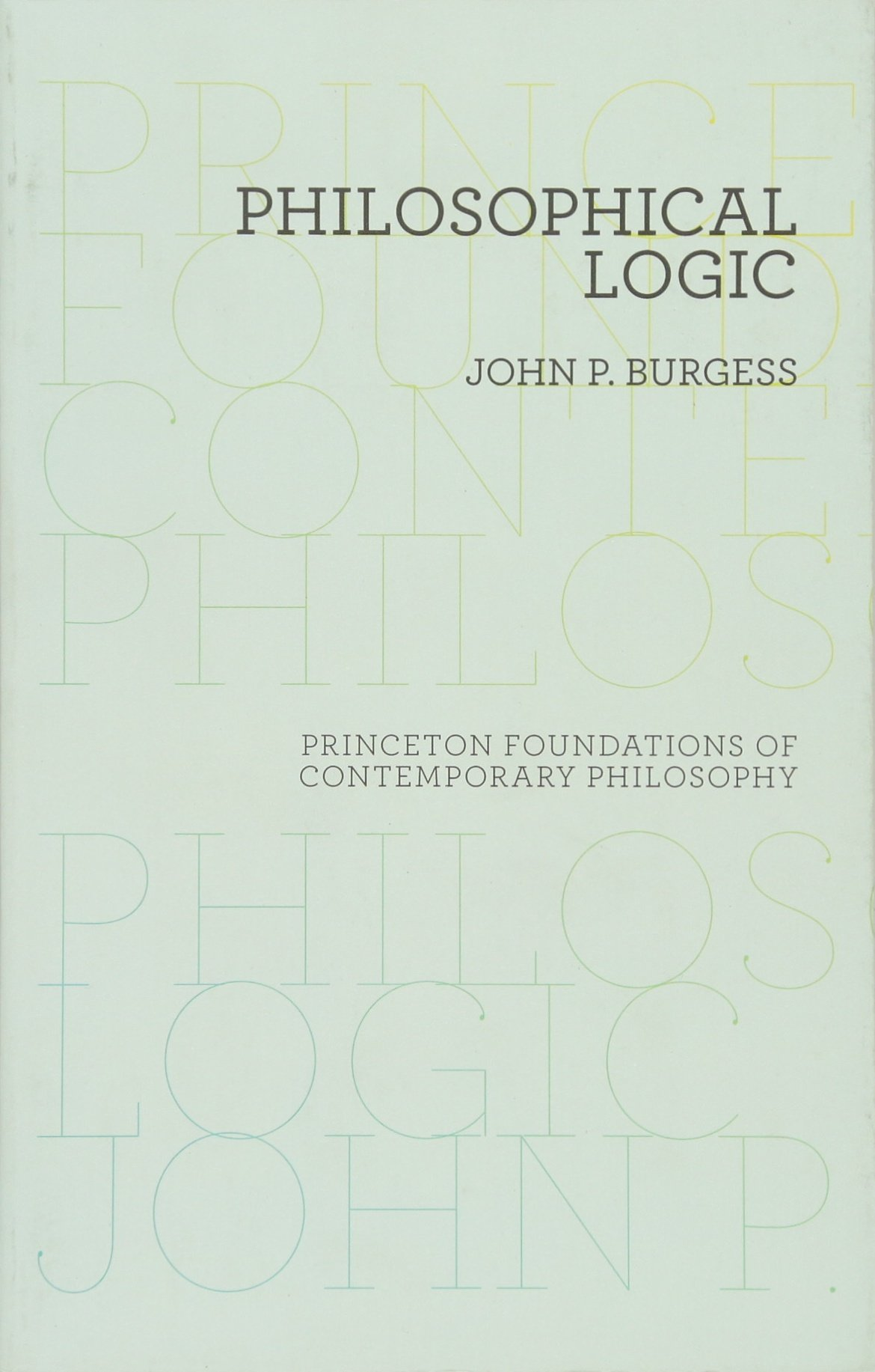 Philosophical Logic (Princeton Foundations of Contemporary Philosophy)