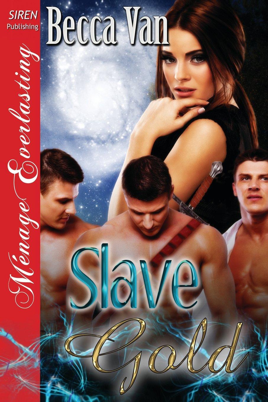 Download Slave Gold (Siren Publishing Menage Everlasting) ebook