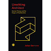 Unwitting Architect: German Primacy and the Origins of Neoliberalism (Emerging Frontiers in the Global Economy) (English…