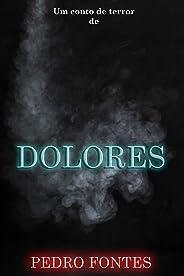 Dolores (2/13) - A Essência dos Pesadelos