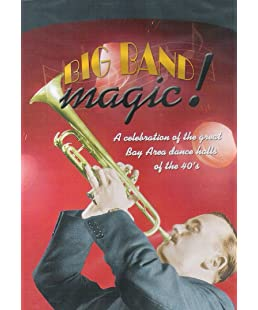 Big Band Magic! A celebration of the great Bay Area dance halls of the 40's