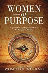 Women of Purpose: Inspiring Stories of Professional Women for Insight and Direction Paperback