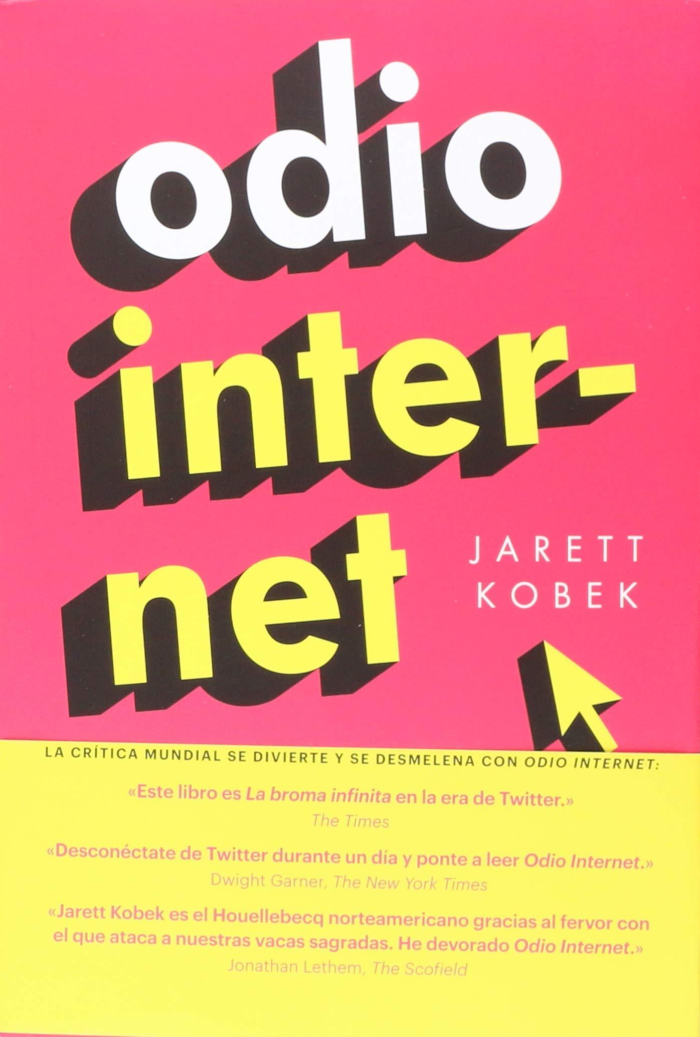 ODIO INTERNET (LITERATURAS): Amazon.es: Kobek, Jarett, Salmerón Arjona, Juan Manuel: Libros